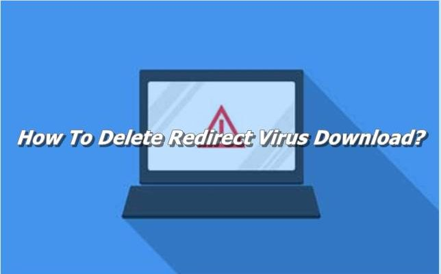 How To Delete Redirect Virus Download