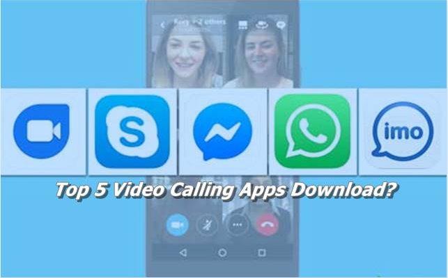 Top 5 Video Calling Apps Download