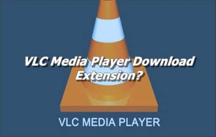 VLC Media Player Download Extension