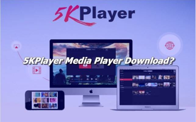 5KPlayer Media Player Download