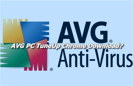 AVG PC TuneUp Chrome Download