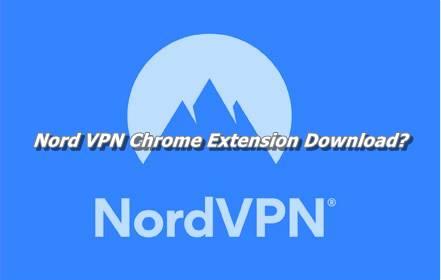 Nord VPN Chrome Extension Download