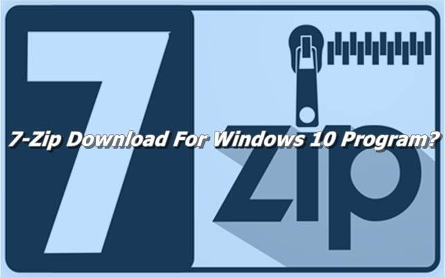 7-Zip Download For Windows 10 Program