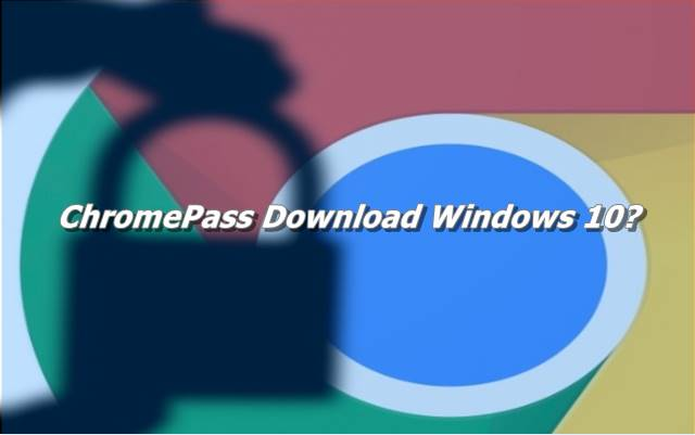 ChromePass Download Windows 10
