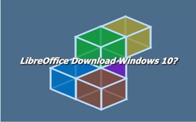 LibreOffice Download Windows 10