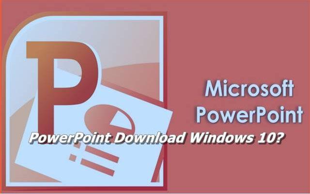 PowerPoint Download Windows 10