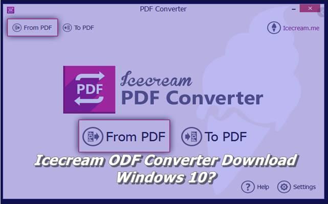 Icecream ODF Converter Download Windows 10