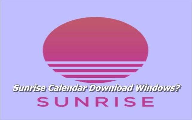 Sunrise Calendar Download Windows