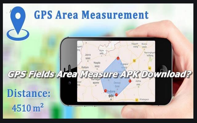 GPS Fields Area Measure APK Download